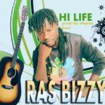 Ras Bizzy – Hi Life (Prod. By Steptoe Beatz)