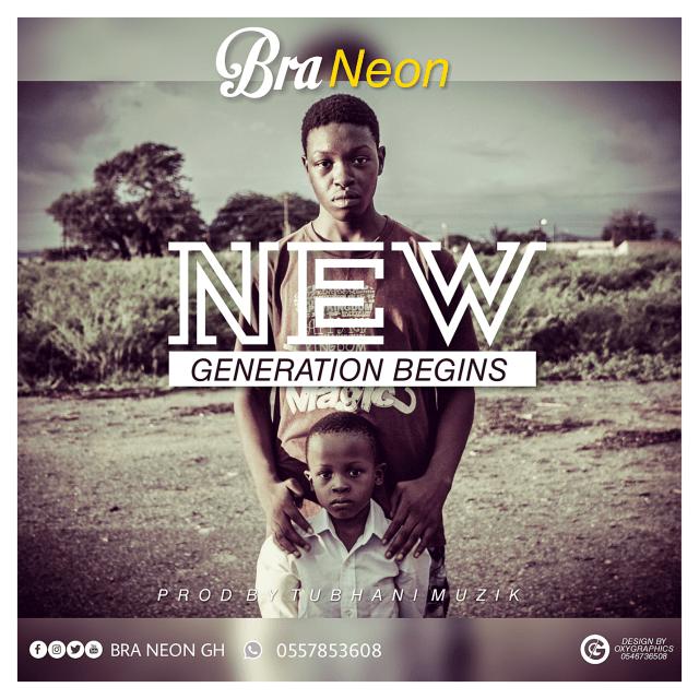 Bra Neon – New Generation Begins (Prod. By Tubhani muzik)