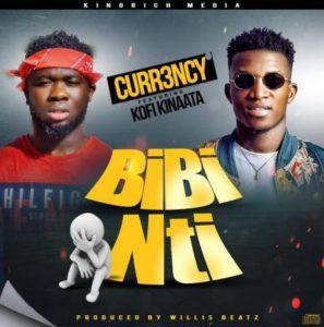 Download: Curr3ncy ft. Kofi Kinaata – Bibi Nti (Prod. By Willis Beatz)