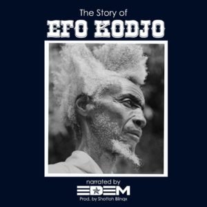 Download: Edem – The Story of Efo Kodjo (Prod. by Shottoh Blinqx)
