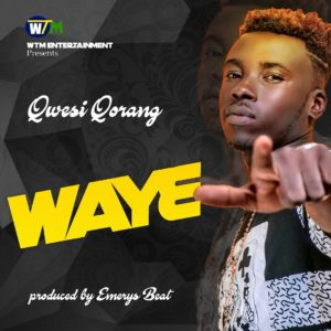 Qwesi Qorang – Way3 (Prod. By Emrys Beatz)