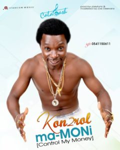 Calabash – Kon2rol Ma-Moni (Control My Money) (Prod. By Joeytunz & Mastered By Joe Deevans)