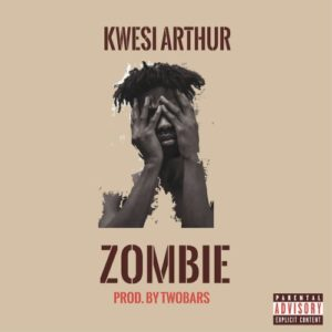 Lyrics: Kwesi Arthur – Zombie Lyrics