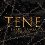"Download: Larry Gaaga x Flavour – ""Tene"""