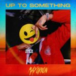 Download: Mayorkun – Up To Something