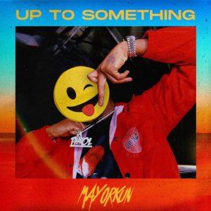 Mayorkun – Up To Something (Prod. by Speroach Beatz)