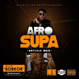 Download: Article Wan – Borkor (Prod. By Article Wan)