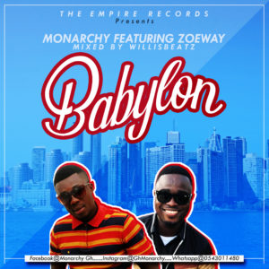 Monarchy Ft. Zoeway – Babylon (Mixed By Willisbeatz)