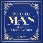 Download: Sarkodie Ft. Kwesi Arthur – Who Da Man (Instrumental + Hook)