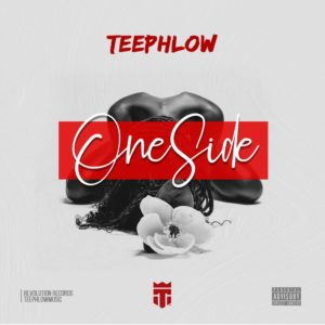 Teephlow – One Side (Prod By Ssnowbeatz)