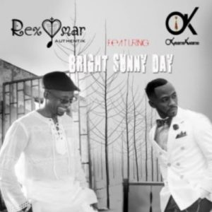 Rex Omar – Bright Sunny Day ft. Okyeame Kwame