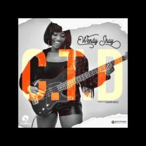Wendy Shay - C. T. D (Prod. Kasapa)
