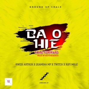 Kwesi Arthur - Ba O Hie (Come Forward) ft. Quamina Mp x Twitch x Kofi Mole