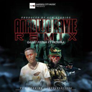 Patapaa x Gabby Fresh – Anadwo Bayie Remix (Prod. by Kwasat GCM)