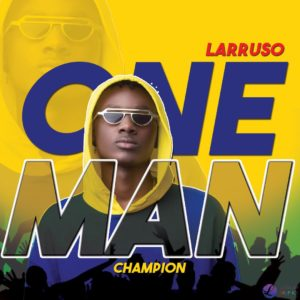 Larruso - One Man Champion