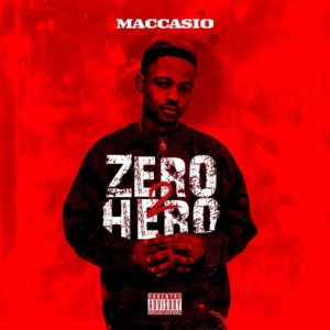 Maccasio - Zero 2 Hero (Full Album & Tracklist)