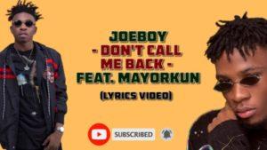 Joeboy ft Mayorkun – Don't Call Me Back Lyrics