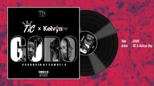Tic - Goro ft Kelvynboy (Prod By Samuel G)