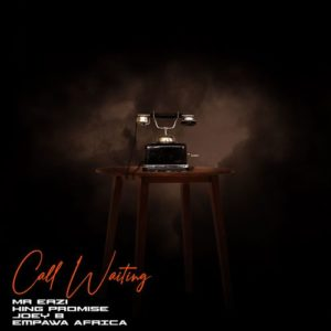 Mr Eazi & King Promise ft. Joey B – Call Waiting Lyrics