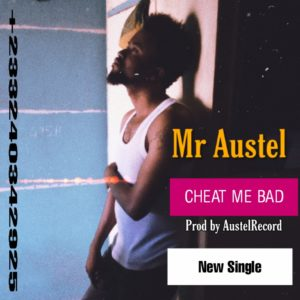Mr Austel - Cheat Me Bad