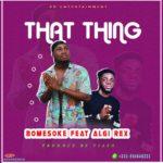 Bomesoke Ft. ALGi rEx – That Thing (Prod By Tiaso Muzik)