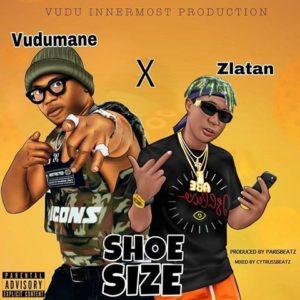 Vudumane - Shoe Size (Remix) (Feat Zlatan) (Prod By ParisBeatz Mixed By Citruss Beatz)