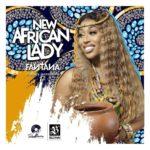 Fantana – New African Lady (Prod. Jesse Beatz)