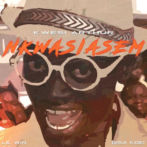 Kwesi Arthur – Nkwasiasem Ft. Lil Win x Bisa Kdei (Prod. By MOG Beatz)