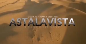 Medikal ft. Omar Sterling (R2Bees) - Astalavista