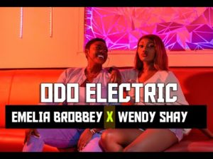 Official Video: Emelia Brobbey ft Wendy Shay – Odo Electric