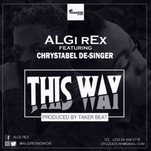 ALGi rEx Ft. Chrystabel De-Singer - This Way (Prod by Taker Beatz)