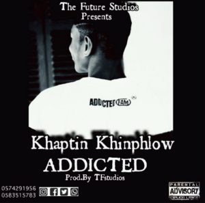 Khaptin Khinphlow - Addicted (Prod. By TFstudios)