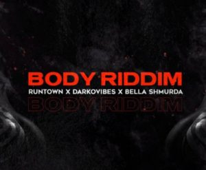 Runtown - Body Riddim ft. Darkovibes x Bella Shmurda