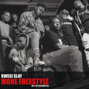 Kwesi Slay - More Freestyle