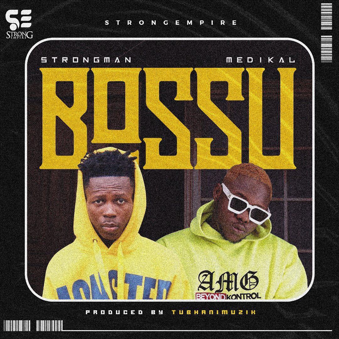 Strongman – Bossu Ft. Medikal (Prod. By Tubhani Muzik)