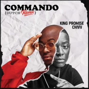 King Promise Ft. Chivv - Commando (Remix)