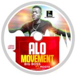 Big Boss x Mogya – Alo Movemnt (Audio & Video)