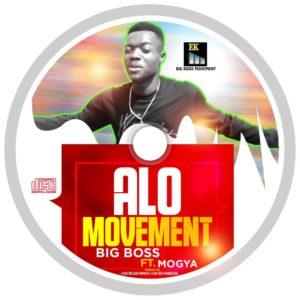 Big Boss x Mogya - Alo Movemnt (Audio & Video)