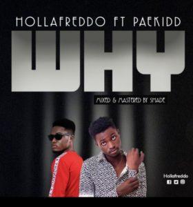 Holla Freddo Ft. Paekidd – WHY