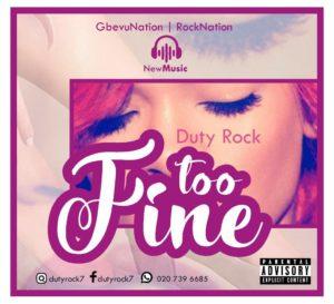 Duty Rock - Too Fine