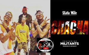 Shatta Wale – Chacha Feat. Militants