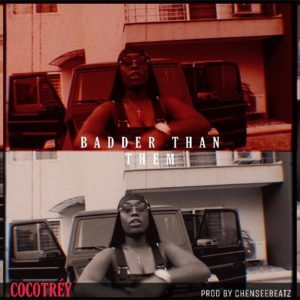Cocotrey – Badder than Them
