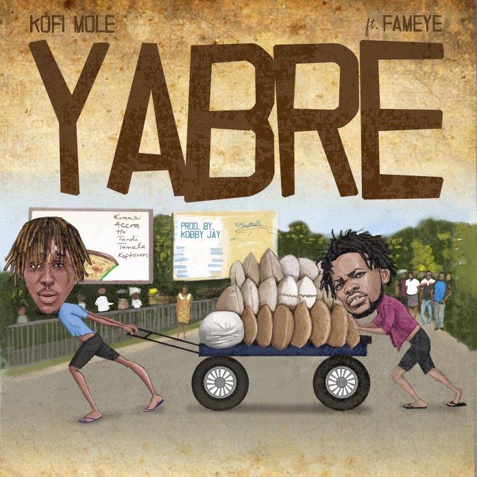 Kofi Mole – Yabre ft. Fameye