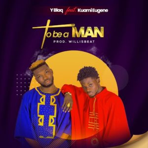 YBlaq – To Be A Man Ft. Kuami Eugene (Prod. By Willis Beatz)
