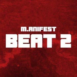 M.anifest – Beat 2 (Audio & Video)