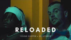 Young Dapper x Kelvynboy - Reloaded (Audio & Video)