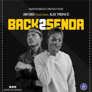 Aword Ft. Kay Prince - Back To Sender (Prod by Smooth Beatz)