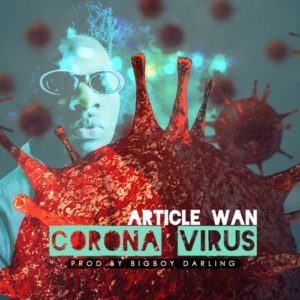Article Wan - Corona Virus (Prod. By Bigboy Darling)