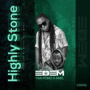 Edem ft. Yaa Pono & Anel - Highly Stone