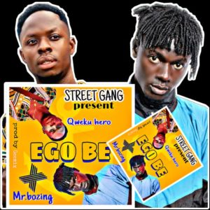 Qweku Hero Ft. Mr Boozing - Ego Be (Prod by GeeMix)